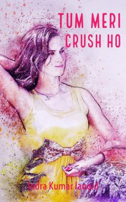 1: Tum Meri Crush Ho (1), Indra Jangid