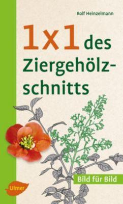 1 x 1 des Ziergehölzschnitts, Rolf Heinzelmann