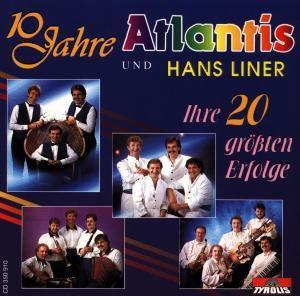 10 Jahre/Ihre 20 Grössten Er, Hans Band Atlantis & Liner