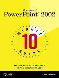 10 Minute Guide to Microsoft PowerPoint 2002, Joe Habraken