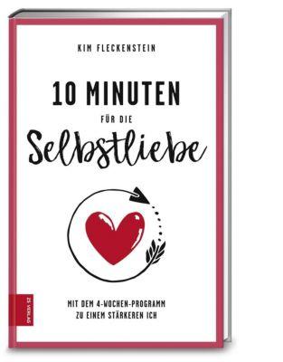 10 Minuten für die Selbstliebe - Kim Fleckenstein |