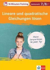 10-Minuten-Training Mathematik Lineare und quadratische Gleichungen lösen 7./8. Klasse