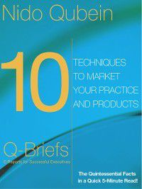 10 Techniques to Market Your Practice and Products, Nido Qubein