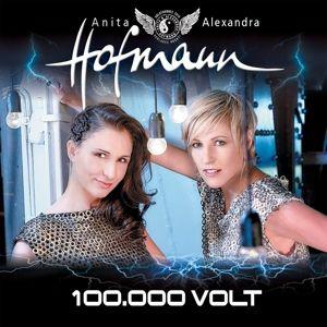 100.000 Volt, Anita & Alexandra Hofmann