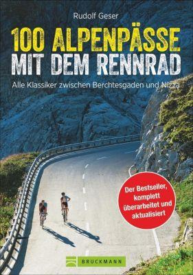 100 Alpenpässe mit dem Rennrad - Rudolf Geser pdf epub