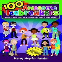 100 Awesome Icebreakers, Patty Hupfer Riedel