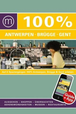 100% Cityguide Antwerpen, Brügge & Gent, Sabine Lefever, Suzanne Mastbroek, Ann Welvaert, Annelies Ryckaert