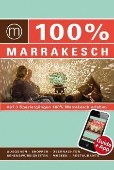 100% Cityguide Marrakesch, Astrid Emmers, Rixt Albertsma