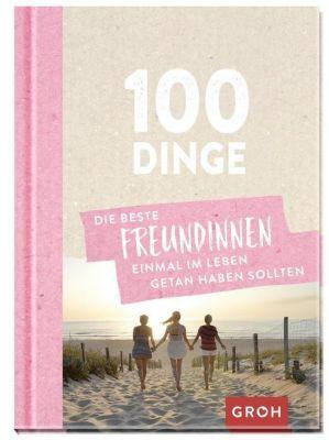 100 Dinge, die beste Freundinnen einmal im Leben getan haben sollten -  pdf epub