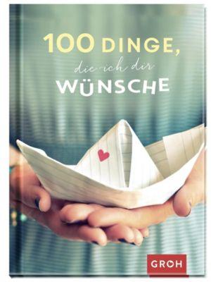 100 Dinge, die ich dir wünsche