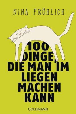 100 Dinge, die man im Liegen machen kann, Nina Fröhlich