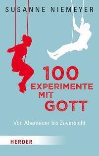 100 Experimente mit Gott - Susanne Niemeyer |