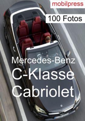 100 Fotos: Mercedes-Benz C-Klasse Cabriolet