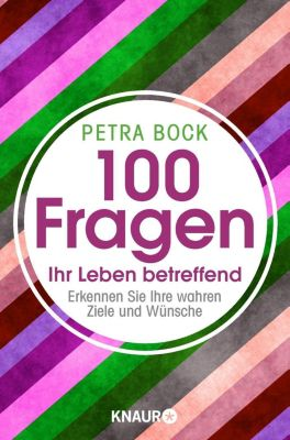 100 Fragen Ihr Leben betreffend - Petra Bock  
