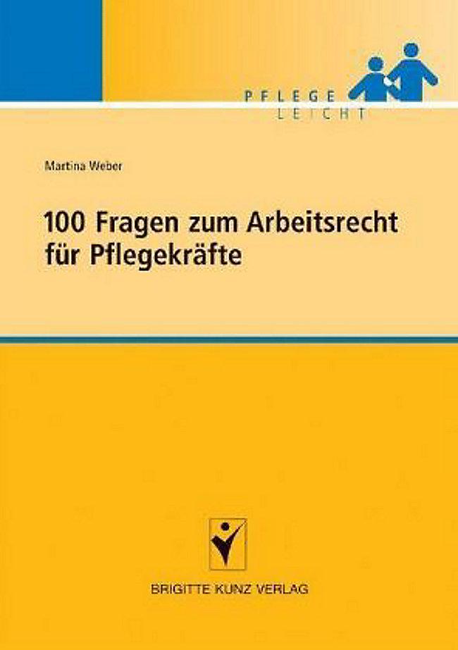 100 Fragen Zum Arbeitsrecht Für Pflegekräfte Buch Portofrei