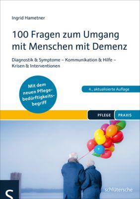 100 Fragen zum Umgang mit Menschen mit Demenz, Ingrid Hametner