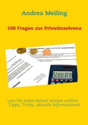 100 Fragen zur Privatinsolvenz, Andrea Meiling