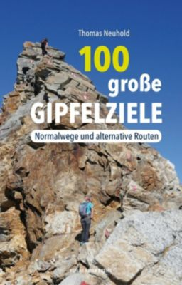 100 große Gipfelziele - Thomas Neuhold pdf epub
