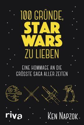 100 Gründe, Star Wars zu lieben - Ken Napzok |