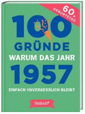 100 Gründe, warum das Jahr 1957 einfach unvergesslich bleibt