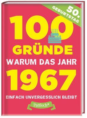100 Gründe, warum das Jahr 1967 einfach unvergesslich bleibt