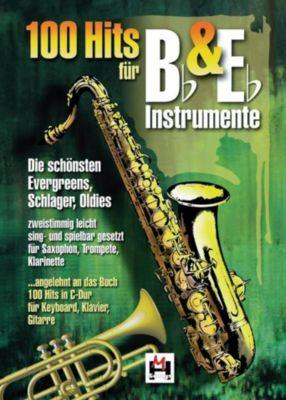 100 Hits für Bb & Eb-Instrumente, für Saxophon, Trompete, Klarinette
