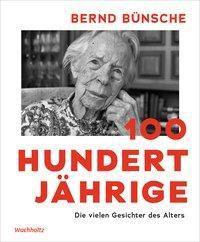 100 Hundertjährige - Bernd Bünsche |