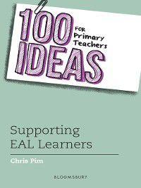 100 Ideas for Teachers: 100 Ideas for Primary Teachers, Chris Pim