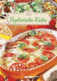 100 Ideen Vegetarische Küche