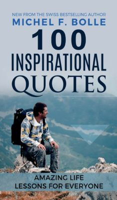 100 INSPIRATIONAL QUOTES, Michel F. Bolle