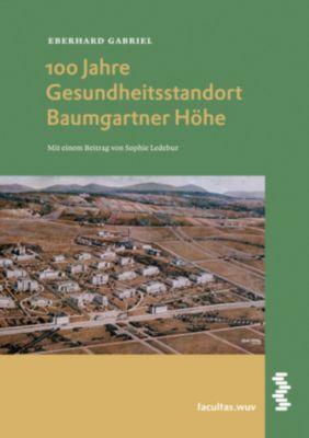 100 Jahre Gesundheitsstandort Baumgartner Höhe, Eberhard Gabriel