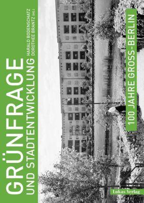 100 Jahre Groß-Berlin / Grünfrage und Stadtentwicklung