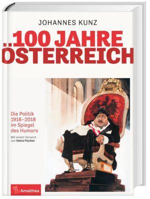 100 Jahre Österreich, Johannes Kunz