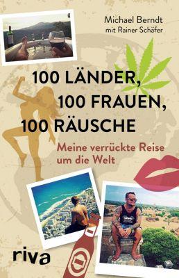 100 Länder, 100 Frauen, 100 Räusche, Michael Berndt, Rainer Schäfer