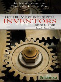 100 Most Influential Inventors of All Time, Britannica Educational Publishing