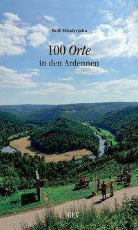 100 Orte in den Ardennen - Rolf Minderjahn |