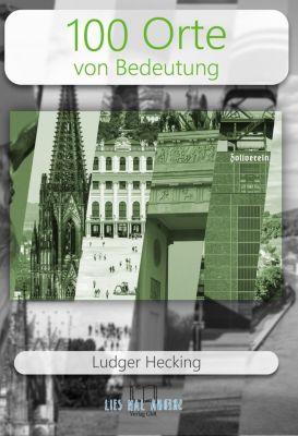 100 Orte von Bedeutung - Ludger Hecking |