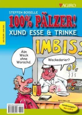 100% PÄLZER! XUND ESSE & TRINKE - Steffen Boiselle  