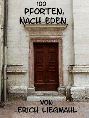 100 Pforten nach Eden, Erich Liegmahl