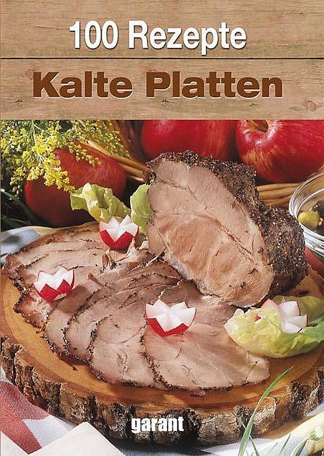 100 Rezepte Kalte Platten Buch Bei Weltbildde Online Bestellen