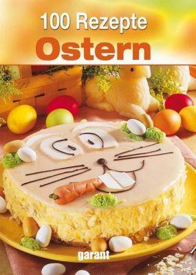 100 Rezepte - Ostern
