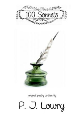 100 Sonnets, P.J. Lowry