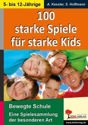 100 starke Spiele für starke Kids, Susanne Hoffmann, Anette Kessler