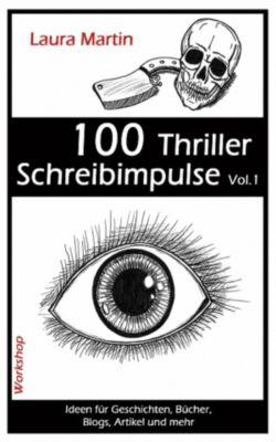 100 Thriller Schreibimpulse Vol.1, Laura Martin