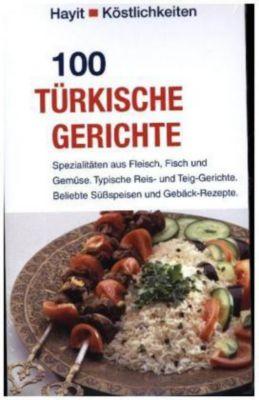 100 türkische Gerichte - Beate Hayit |