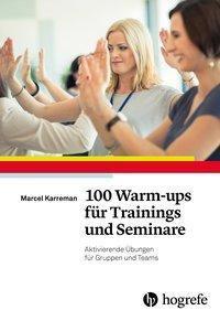 100 Warm-ups für Trainings und Seminare - Marcel Karreman |
