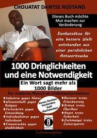 1000 Dringlichkeiten und eine Notwendigkeit: Ein Wort sagt mehr als tausend Bilder - Chouatat Dantse Rostand |