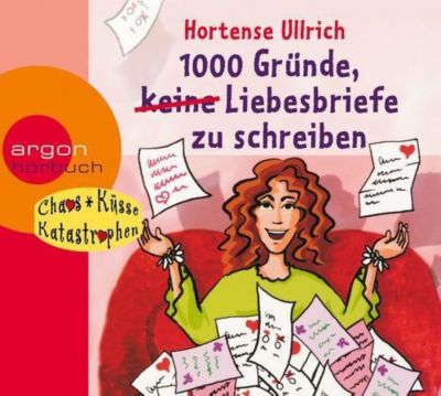 1000 Gründe, (keine) Liebesbriefe zu schreiben, 1 Audio-CD, Hortense Ullrich