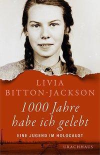 1000 Jahre habe ich gelebt - Livia Bitton-Jackson |