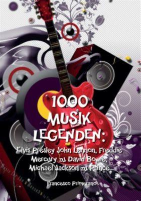 1000 Musik legenden: Elvis Presley John Lennon, Freddie Mercury zu David Bowie,, Francesco Primerano